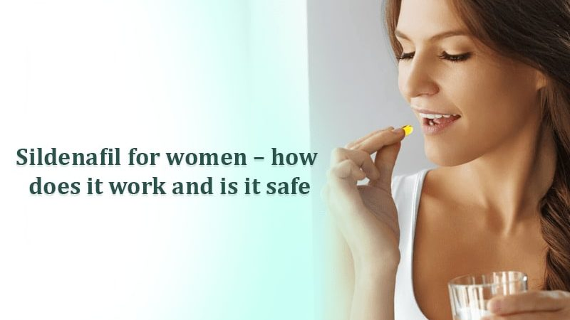 Sildenafil for women – how does it work and is it safe