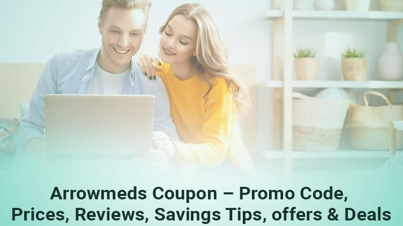 Arrowmeds Coupon – Promo Code, Prices, Reviews, Savings tips, offers & Deals