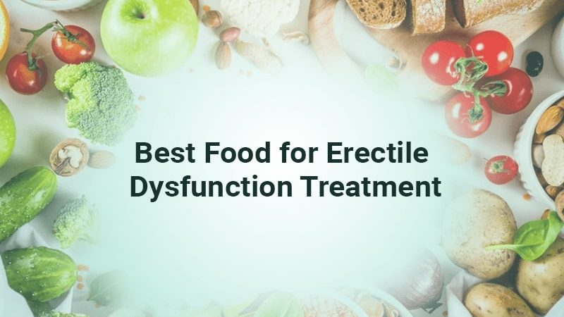 Best Food for Erectile Dysfunction treatment
