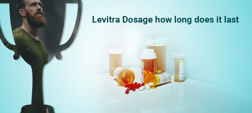 Levitra Dosage how long does it last
